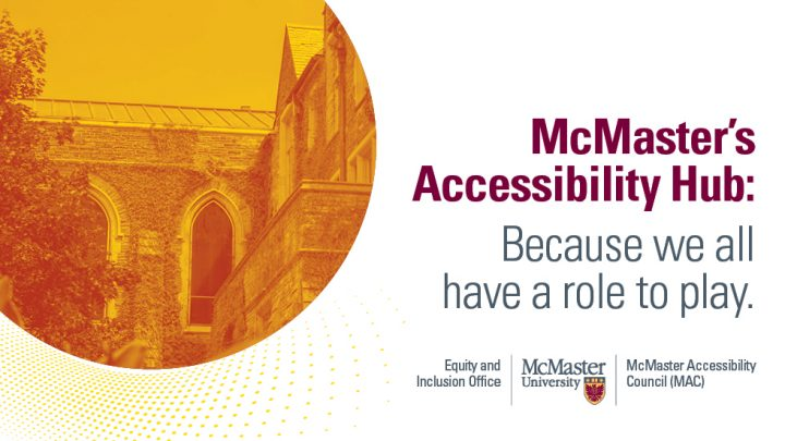 McMaster Accessibility Hub: Because We All Have a Role to Play