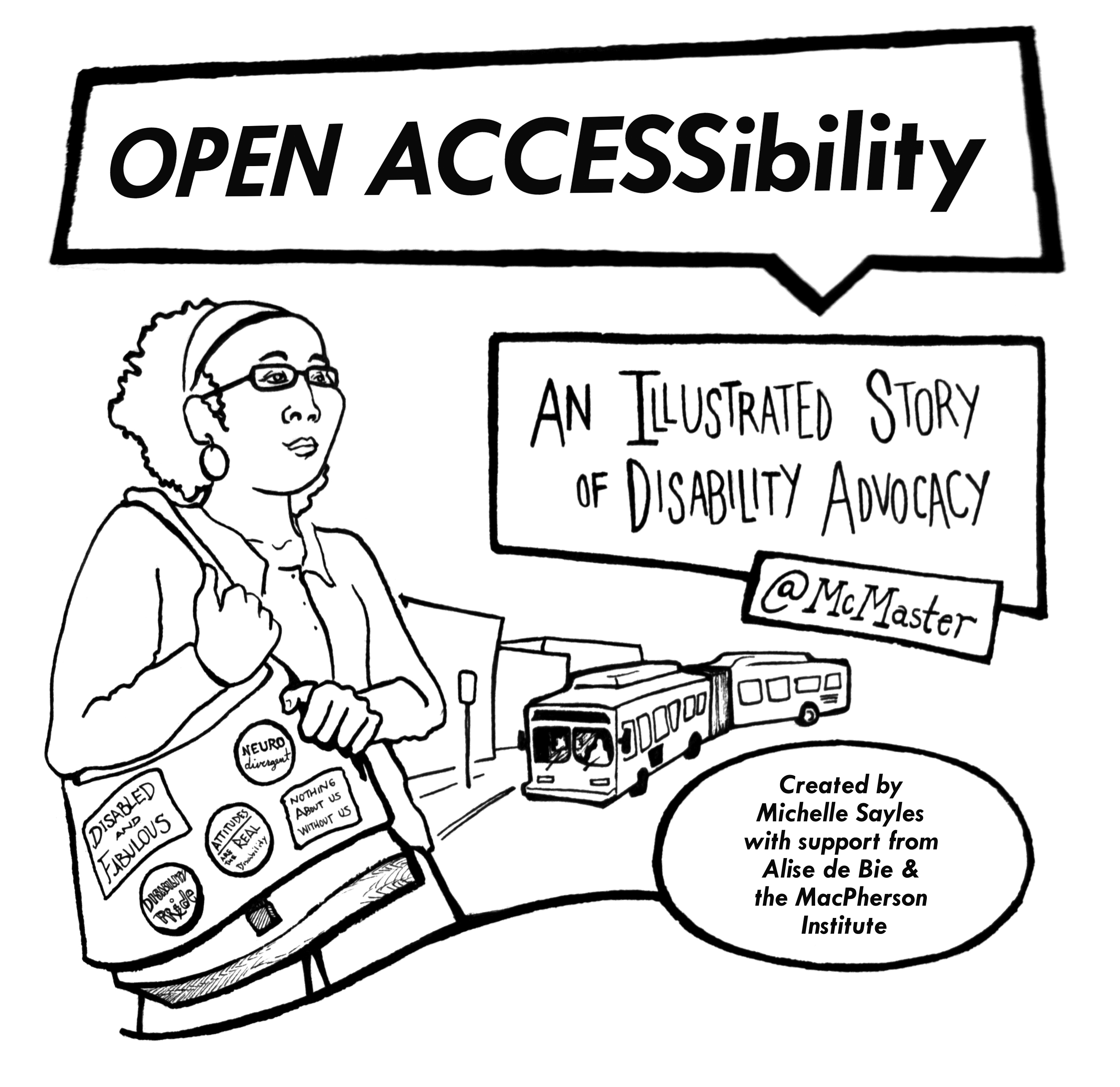 Open Accessibility: An Illustrated Story of Disability Advocacy by Michelle Sayles and with support from Alise de Bie