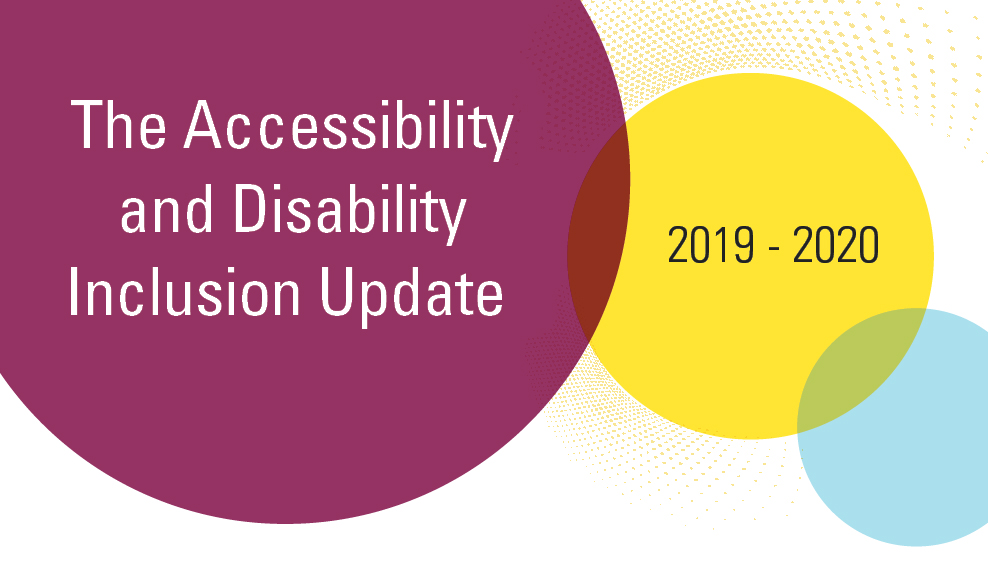 Accessibility and Disability Inclusion Update 2019-2020 Banner